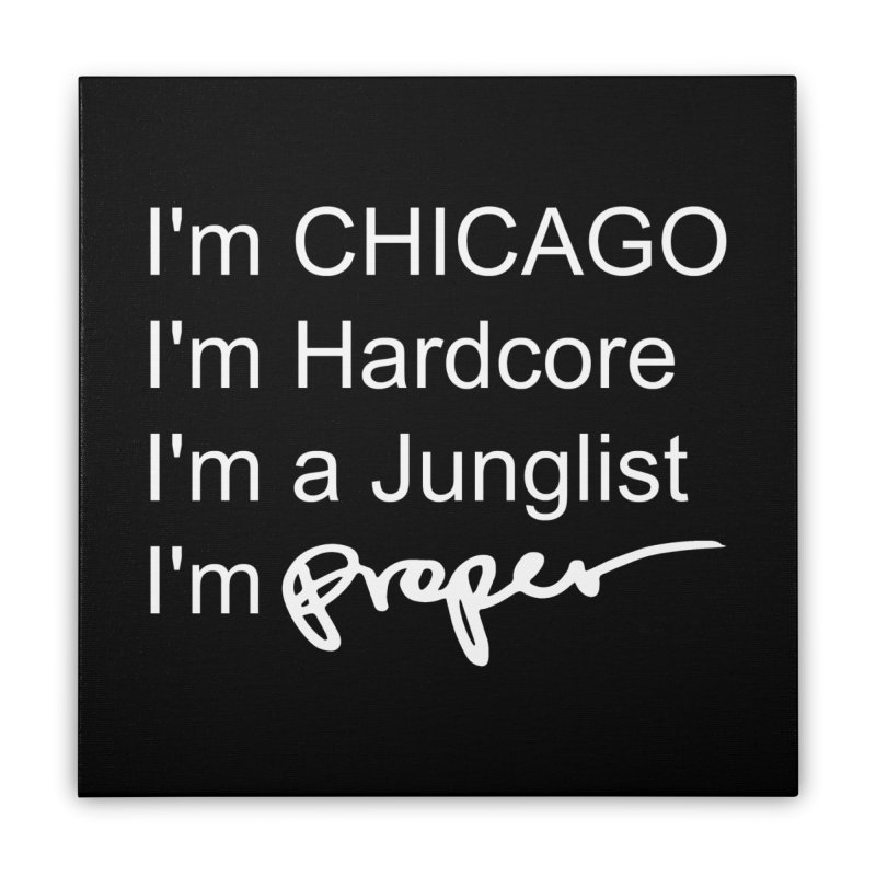 I'm Proper Home Stretched Canvas by Properchicago's Shop