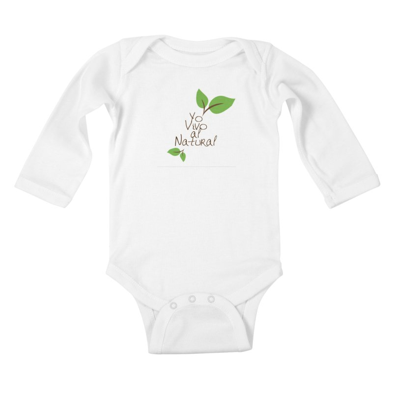 Yo vivo al natural Kids Baby Longsleeve Bodysuit by Psiconaturalpr's Artist Shop