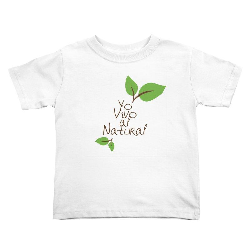 Yo vivo al natural Kids Toddler T-Shirt by Psiconaturalpr's Artist Shop