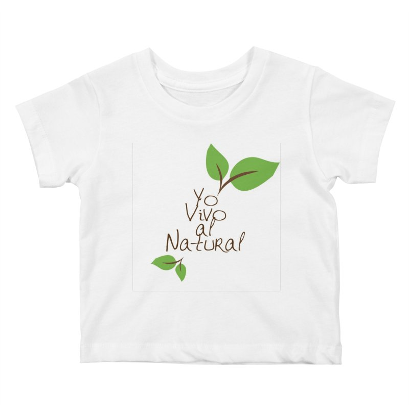 Yo vivo al natural Kids Baby T-Shirt by Psiconaturalpr's Artist Shop