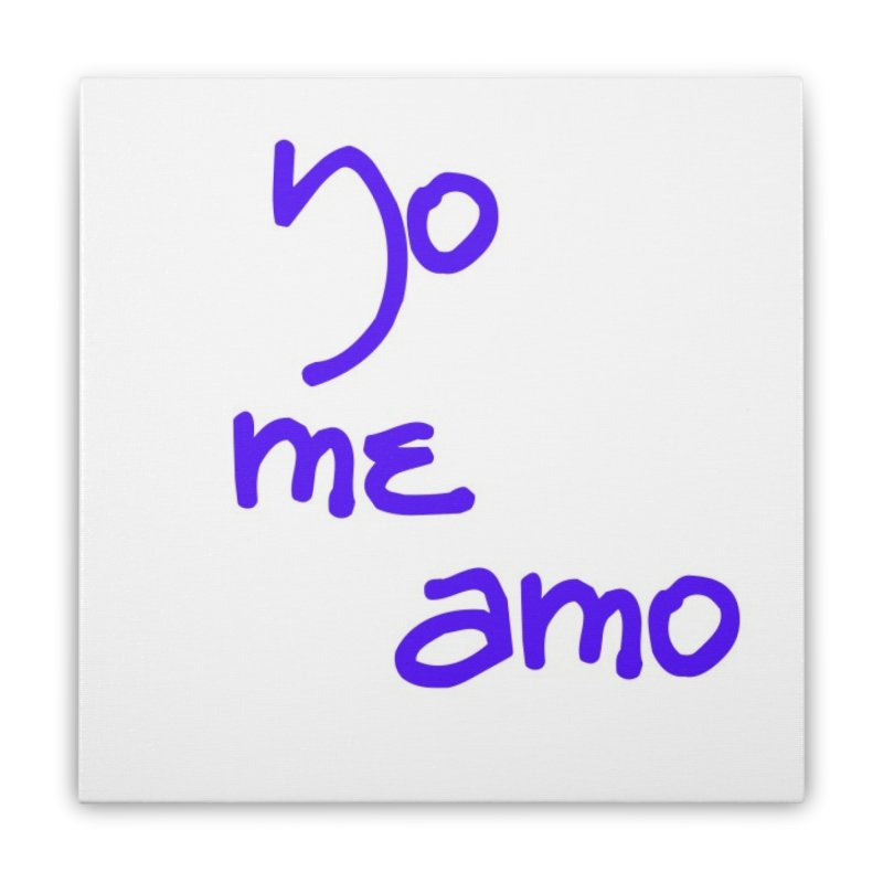 Yo me amo Home Stretched Canvas by Psiconaturalpr's Artist Shop