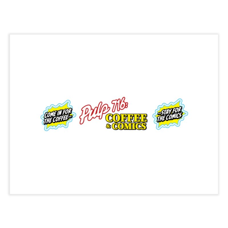 Pulp 716 Retro Diner Logo Home Fine Art Print by Pulp 716 Coffee & Comics collection by threadless