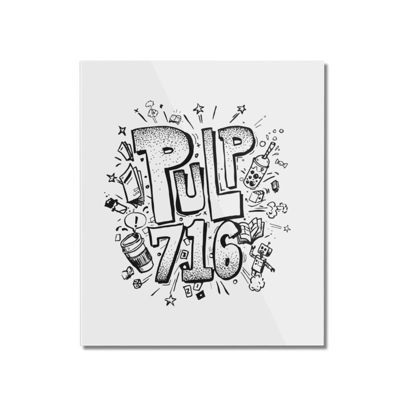 Pulp 716 pop art logo Home Mounted Acrylic Print by Pulp 716 Coffee & Comics collection by threadless