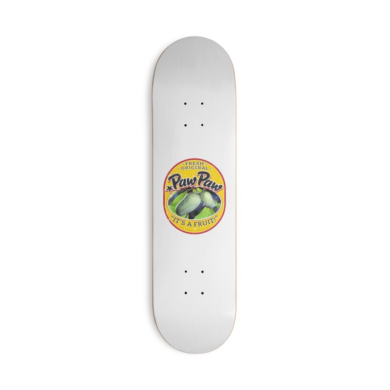 Paw Paw Accessories Deck Only Skateboard by Puttyhead's Artist Shop