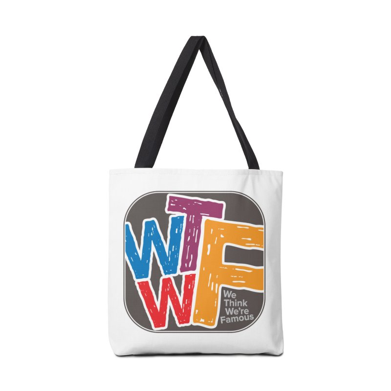 We Think We're Famous Accessories Tote Bag Bag by Puttyhead's Artist Shop