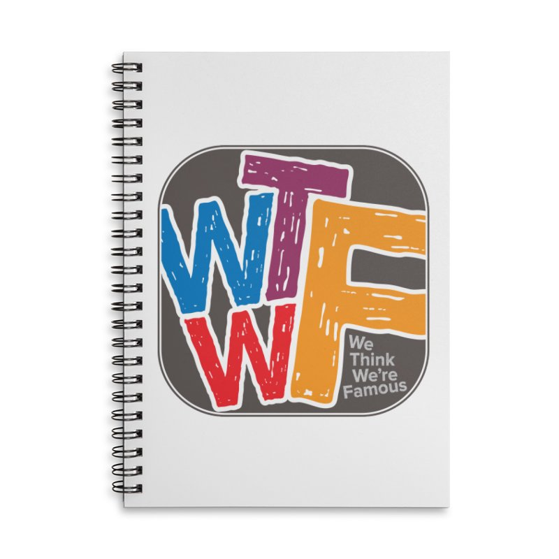 We Think We're Famous Accessories Lined Spiral Notebook by Puttyhead's Artist Shop