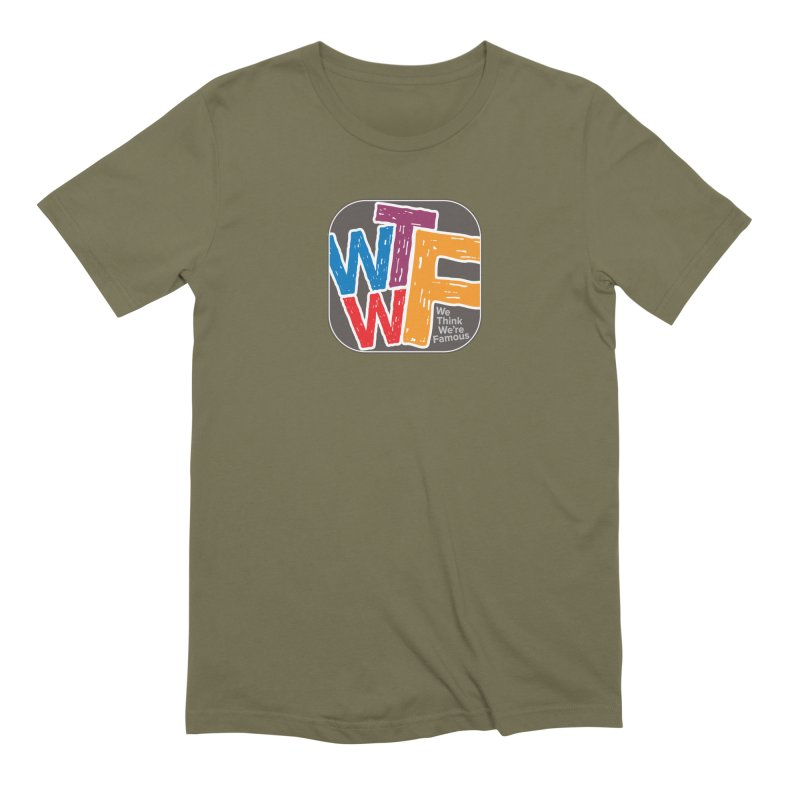 We Think We're Famous Men's Extra Soft T-Shirt by Puttyhead's Artist Shop