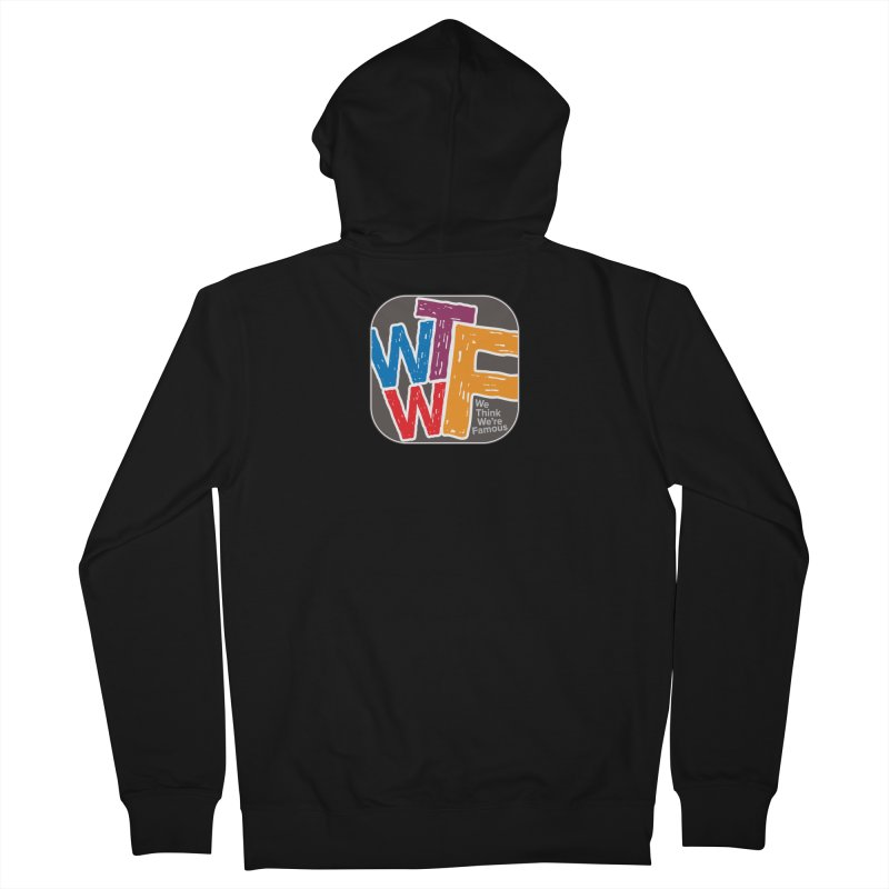 We Think We're Famous Women's French Terry Zip-Up Hoody by Puttyhead's Artist Shop