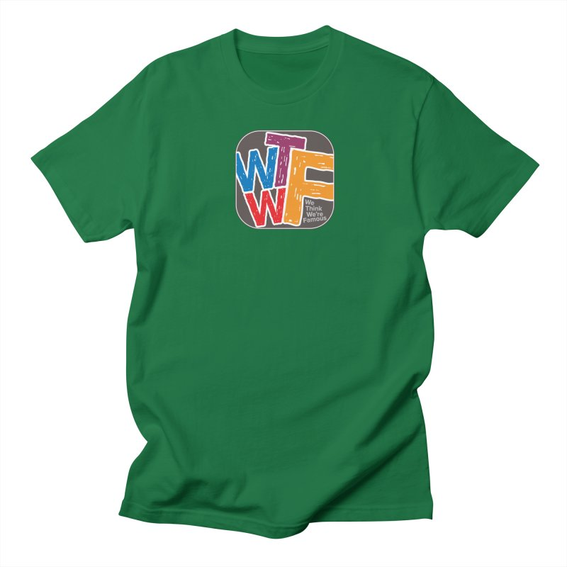 We Think We're Famous Women's Regular Unisex T-Shirt by Puttyhead's Artist Shop