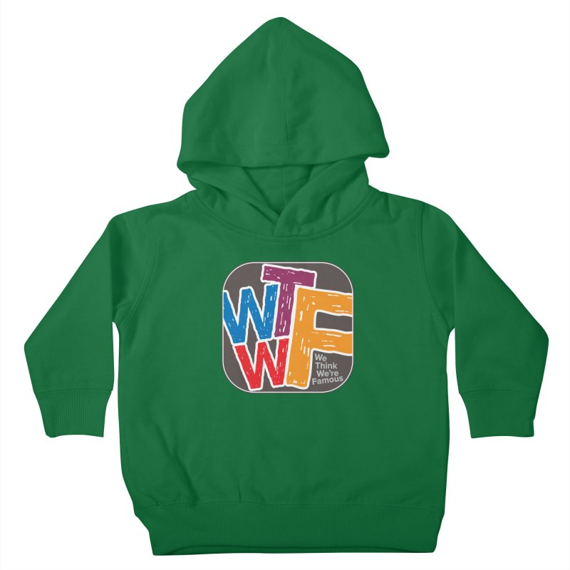 We Think We're Famous Kids Toddler Pullover Hoody by Puttyhead's Artist Shop