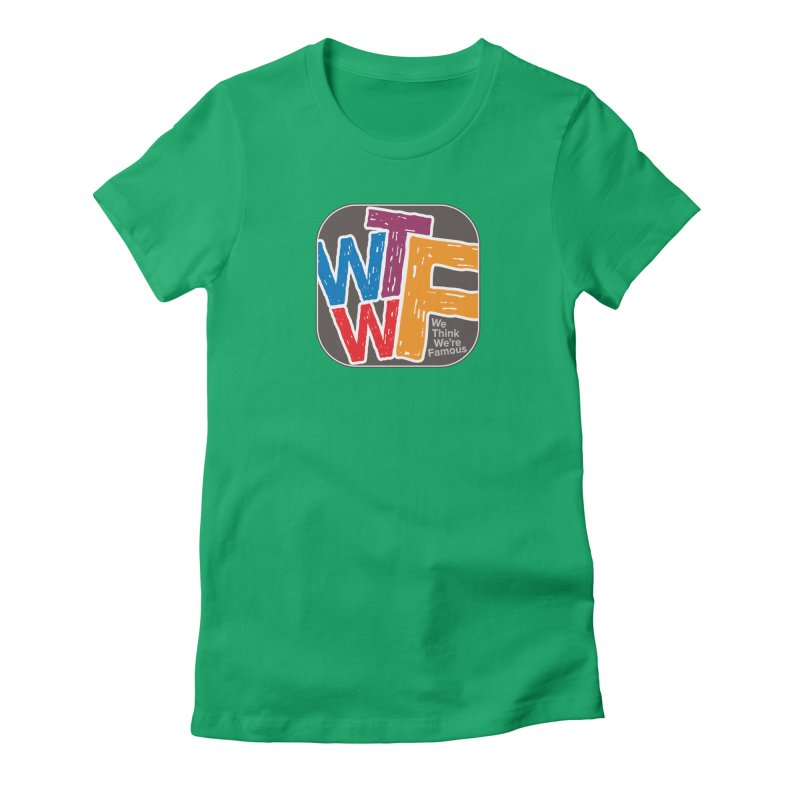 We Think We're Famous Women's Fitted T-Shirt by Puttyhead's Artist Shop