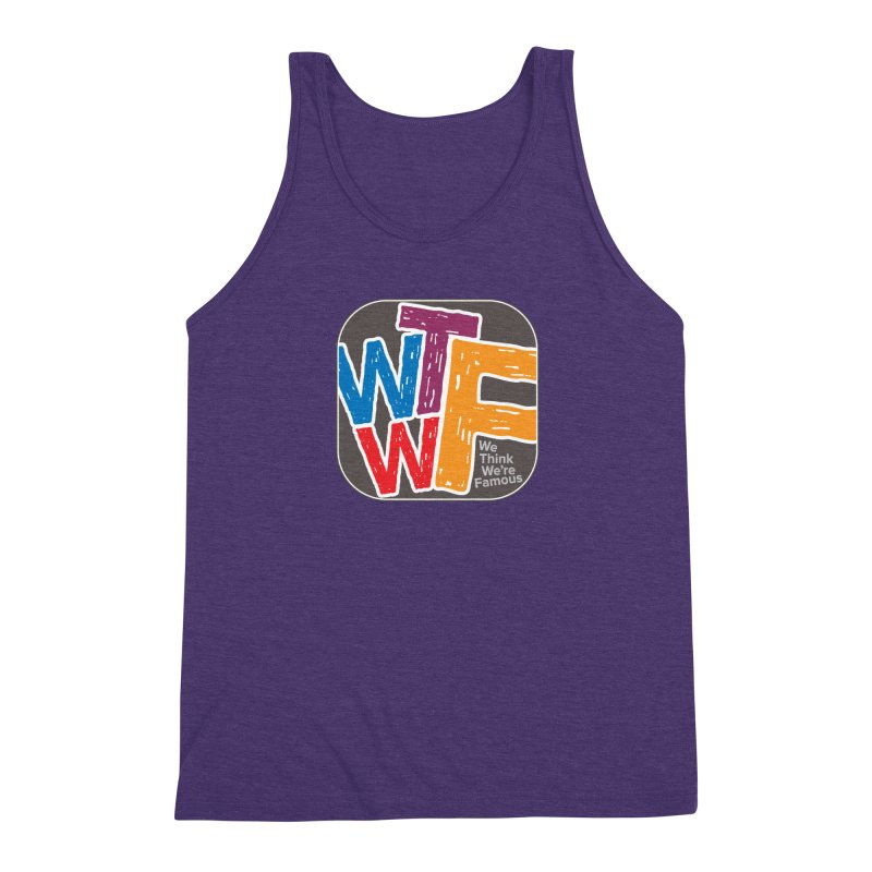 We Think We're Famous Men's Triblend Tank by Puttyhead's Artist Shop