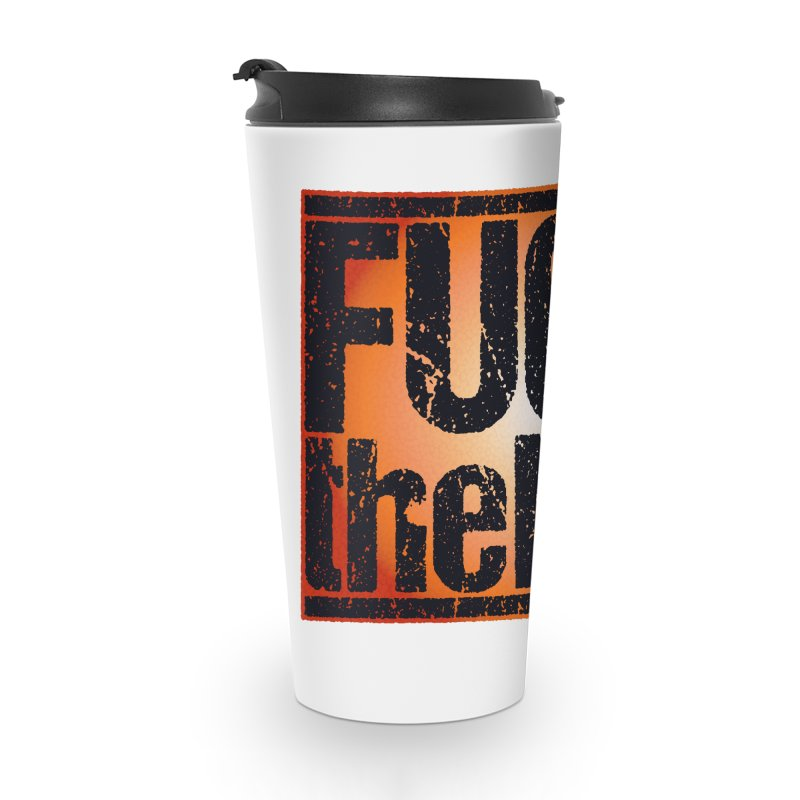 Fuck the NRA Accessories Travel Mug by Puttyhead's Artist Shop