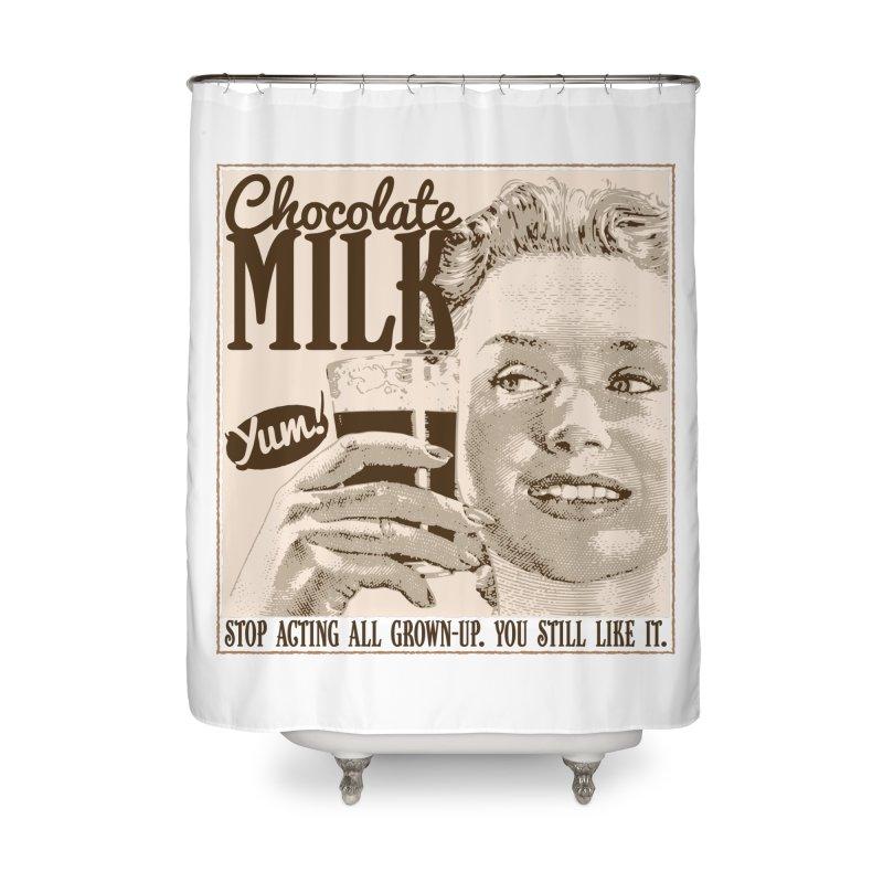 Chocolate Milk! Home Shower Curtain by Puttyhead's Artist Shop