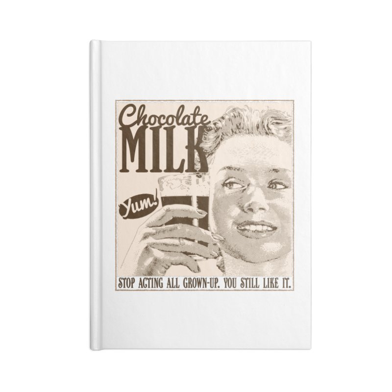 Chocolate Milk! Accessories Lined Journal Notebook by Puttyhead's Artist Shop