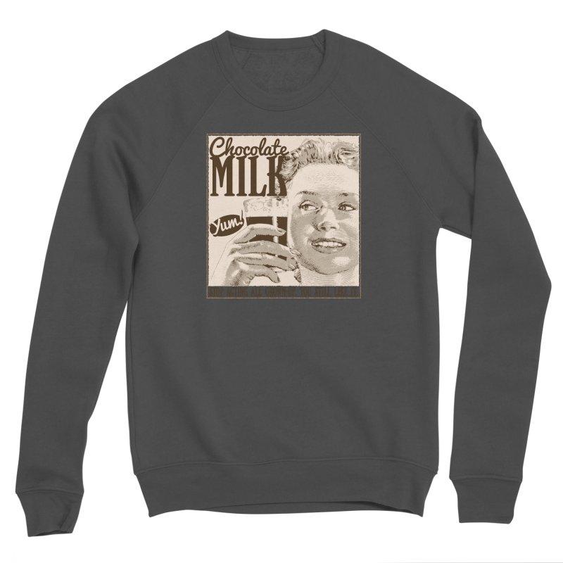Chocolate Milk! Men's Sponge Fleece Sweatshirt by Puttyhead's Artist Shop