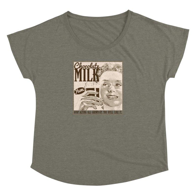Chocolate Milk! Women's Dolman Scoop Neck by Puttyhead's Artist Shop