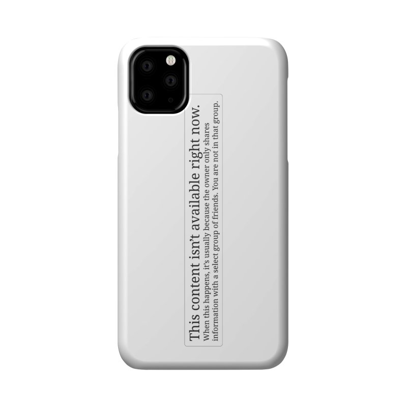 Content Not Available Accessories Phone Case by Puttyhead's Artist Shop
