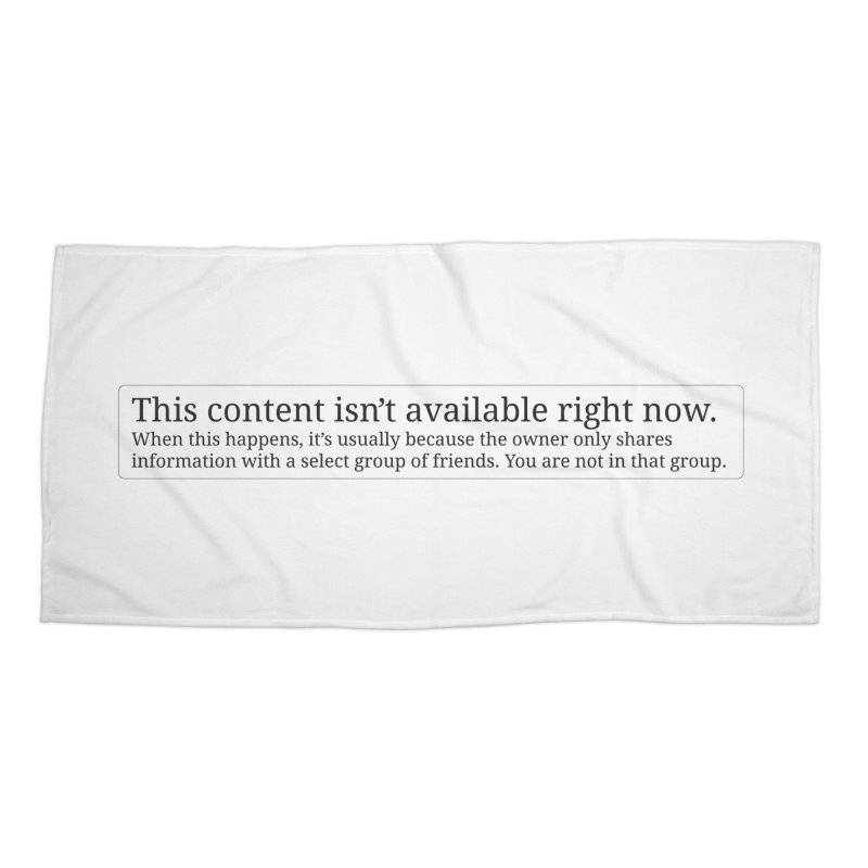 Content Not Available Accessories Beach Towel by Puttyhead's Artist Shop