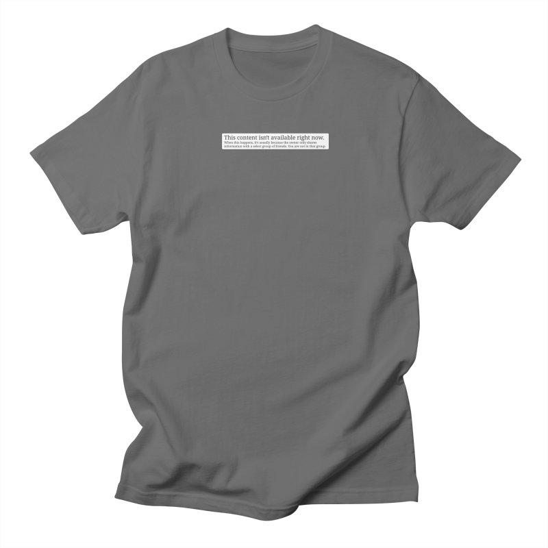 Content Not Available Men's Regular T-Shirt by Puttyhead's Artist Shop