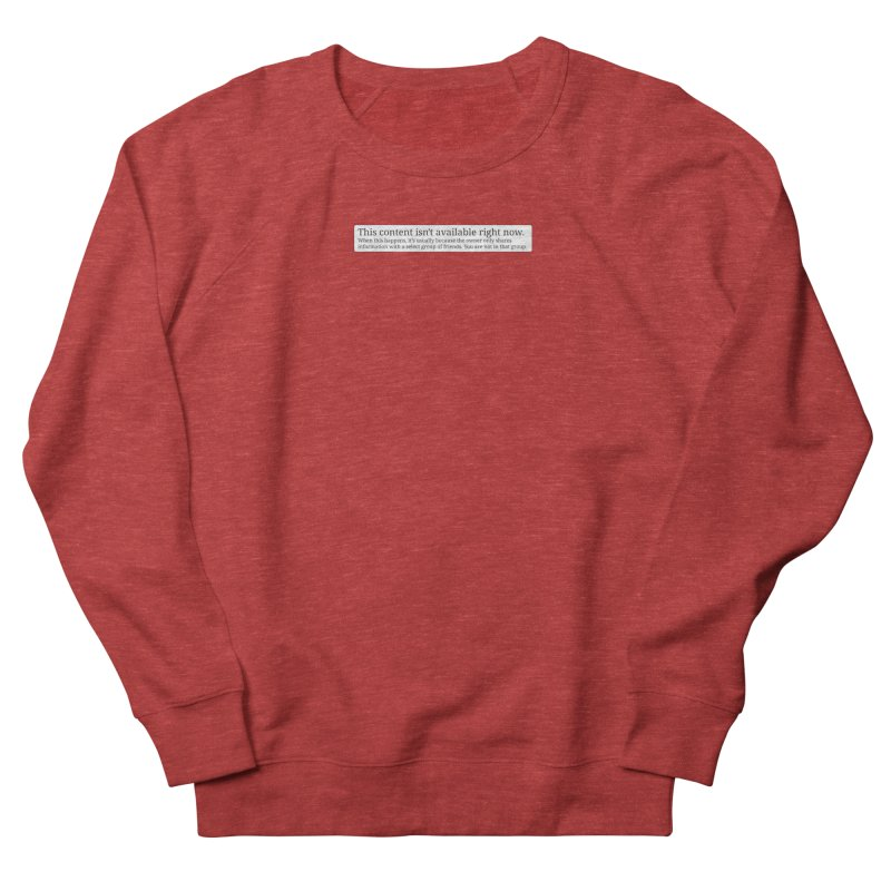 Content Not Available Women's French Terry Sweatshirt by Puttyhead's Artist Shop