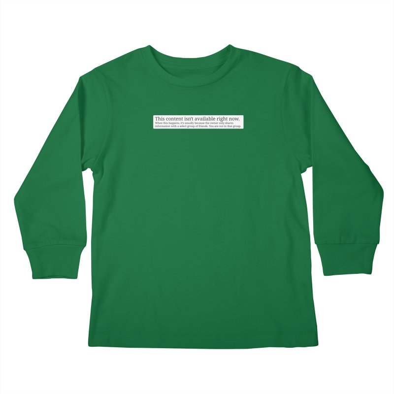 Content Not Available Kids Longsleeve T-Shirt by Puttyhead's Artist Shop
