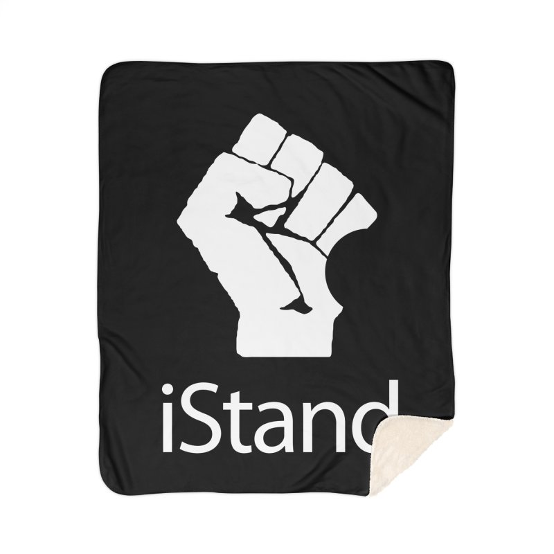iStand Home Sherpa Blanket Blanket by Puttyhead's Artist Shop