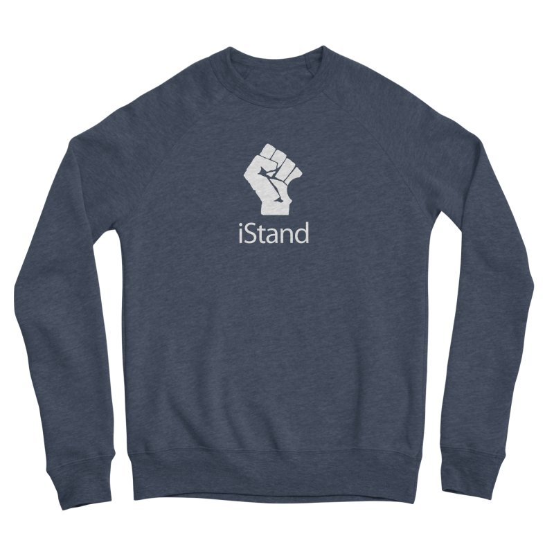 iStand Men's Sponge Fleece Sweatshirt by Puttyhead's Artist Shop