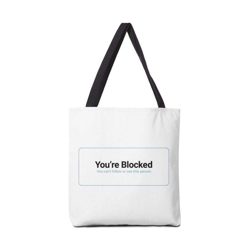 You're Blocked Accessories Tote Bag Bag by Puttyhead's Artist Shop
