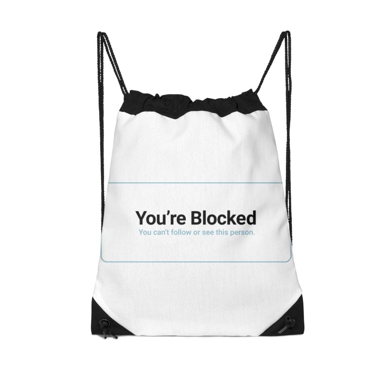 You're Blocked Accessories Drawstring Bag Bag by Puttyhead's Artist Shop