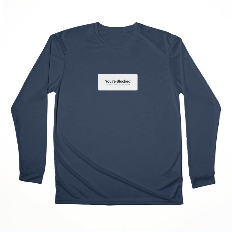 You're Blocked Men's Performance Longsleeve T-Shirt by Puttyhead's Artist Shop