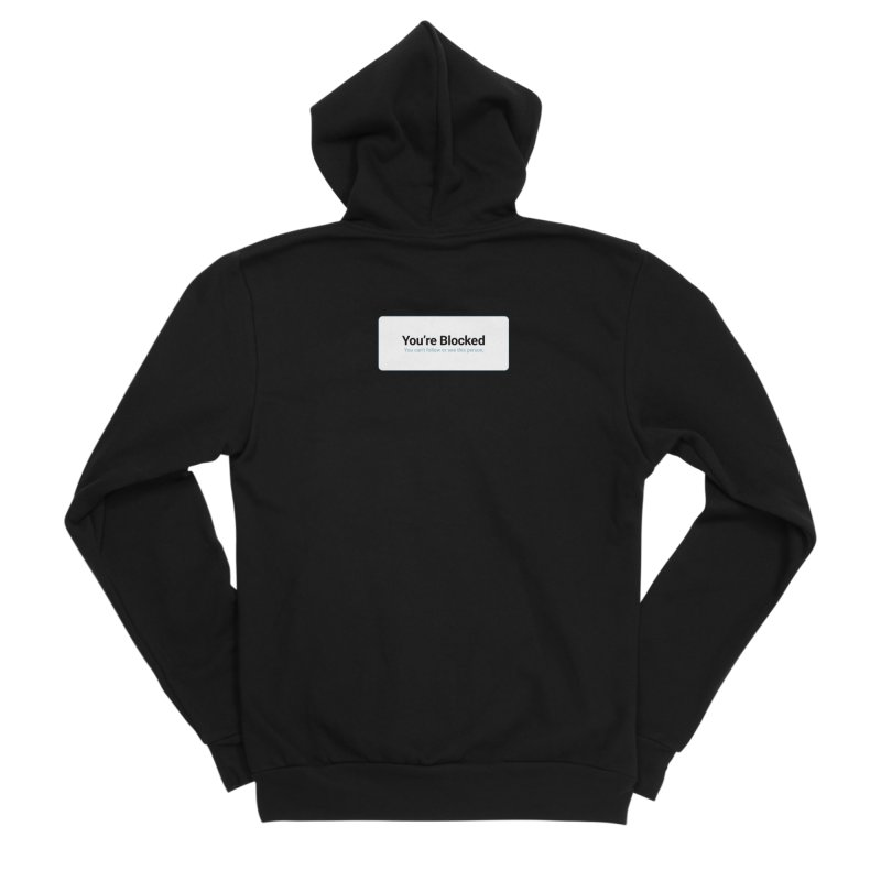 You're Blocked Women's Sponge Fleece Zip-Up Hoody by Puttyhead's Artist Shop