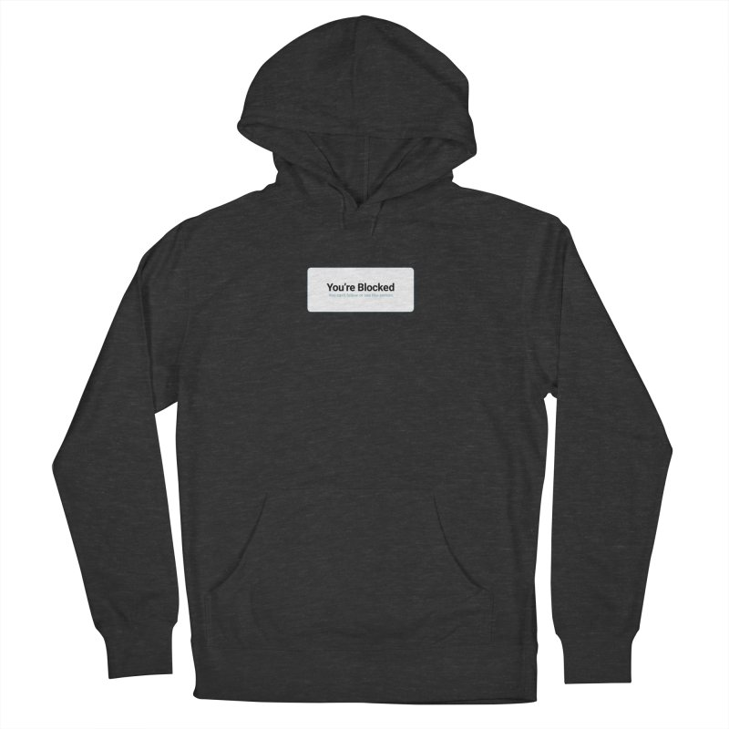 You're Blocked Women's French Terry Pullover Hoody by Puttyhead's Artist Shop