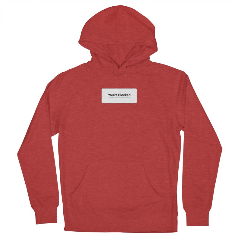 You're Blocked Men's French Terry Pullover Hoody by Puttyhead's Artist Shop