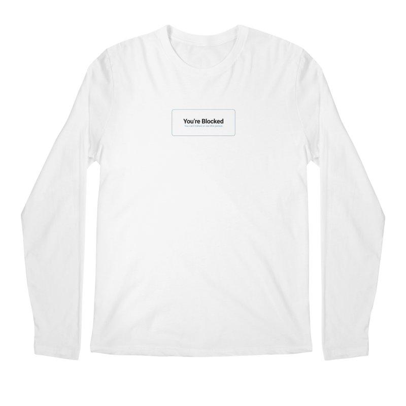 You're Blocked Men's Regular Longsleeve T-Shirt by Puttyhead's Artist Shop