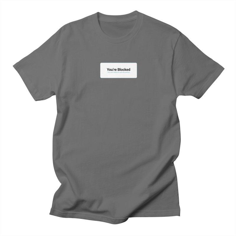 You're Blocked Women's Regular Unisex T-Shirt by Puttyhead's Artist Shop