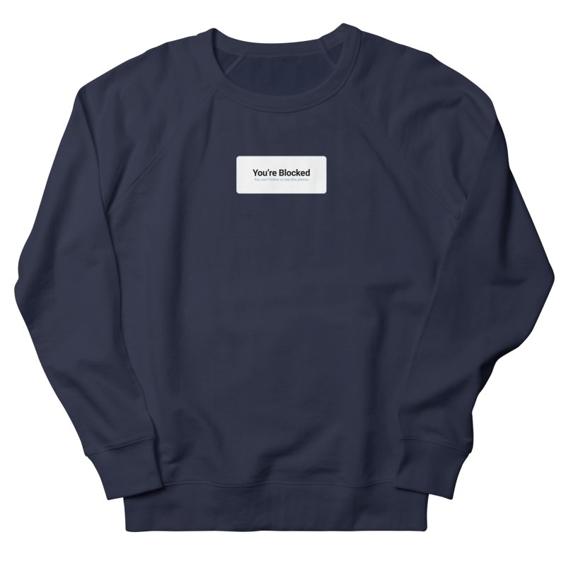 You're Blocked Men's French Terry Sweatshirt by Puttyhead's Artist Shop