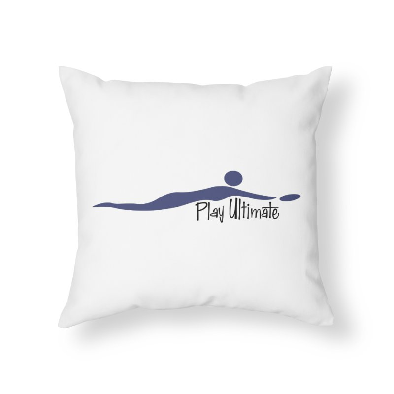 Play Ultimate One Home Throw Pillow by Puttyhead's Artist Shop