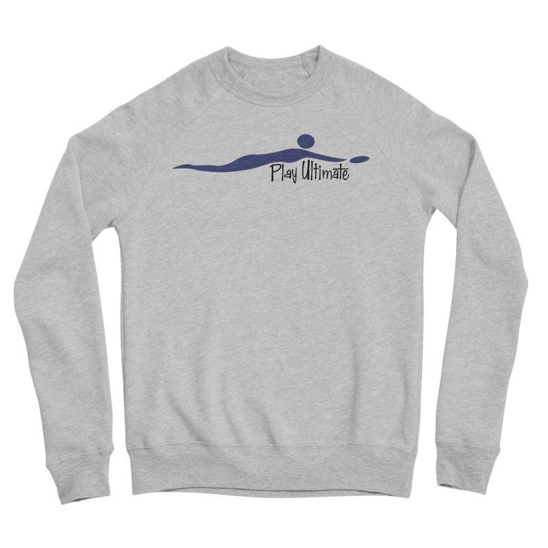 Play Ultimate One Women's Sponge Fleece Sweatshirt by Puttyhead's Artist Shop