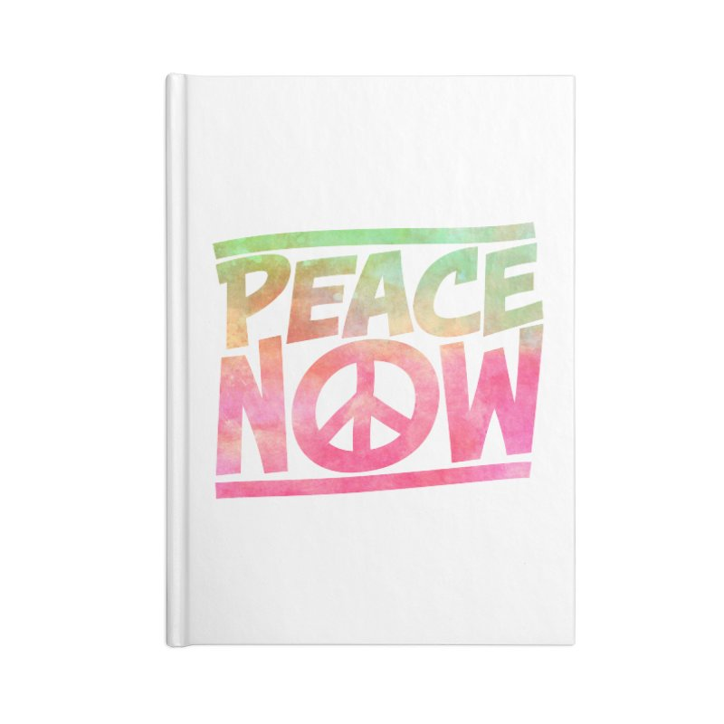 Peace Now Accessories Lined Journal Notebook by Puttyhead's Artist Shop