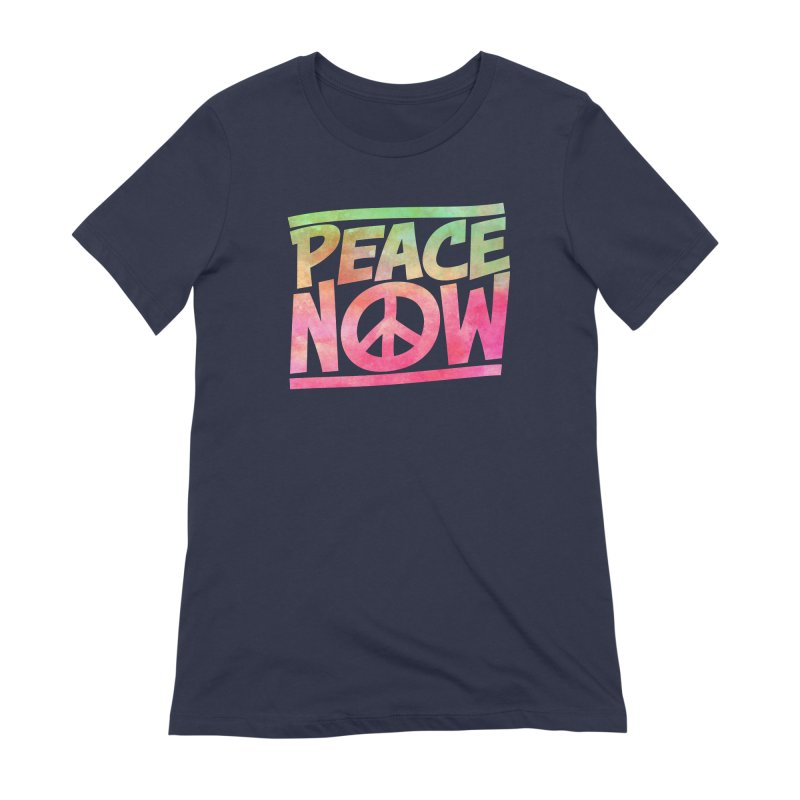 Peace Now Women's Extra Soft T-Shirt by Puttyhead's Artist Shop