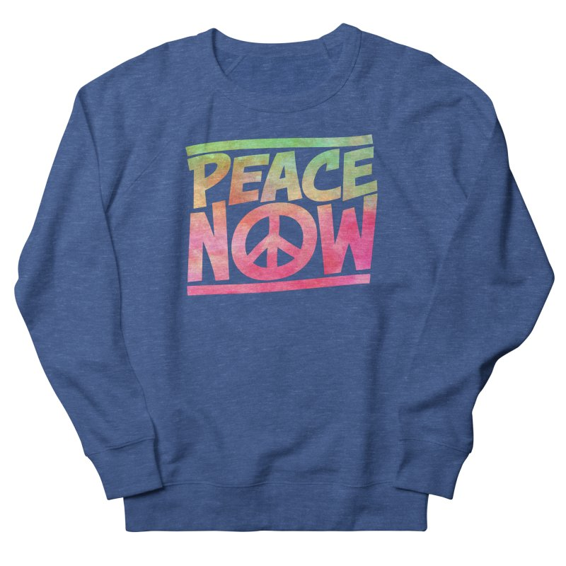 Peace Now Women's Sweatshirt by Puttyhead's Artist Shop