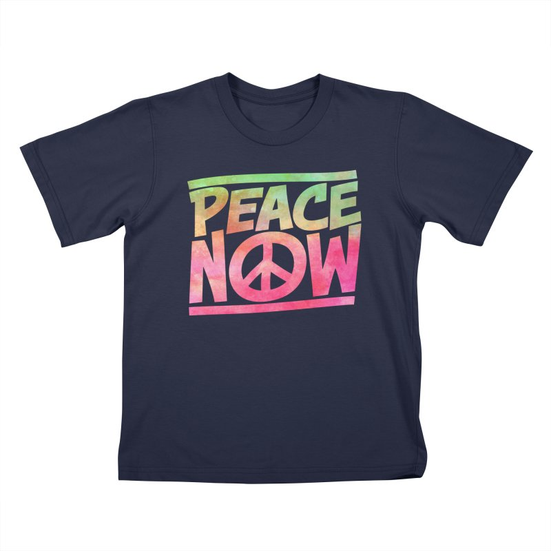 Peace Now Kids T-Shirt by Puttyhead's Artist Shop