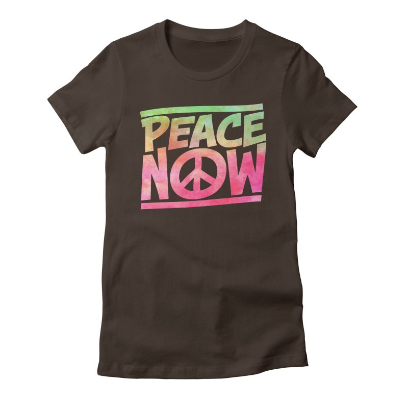Peace Now Women's Fitted T-Shirt by Puttyhead's Artist Shop