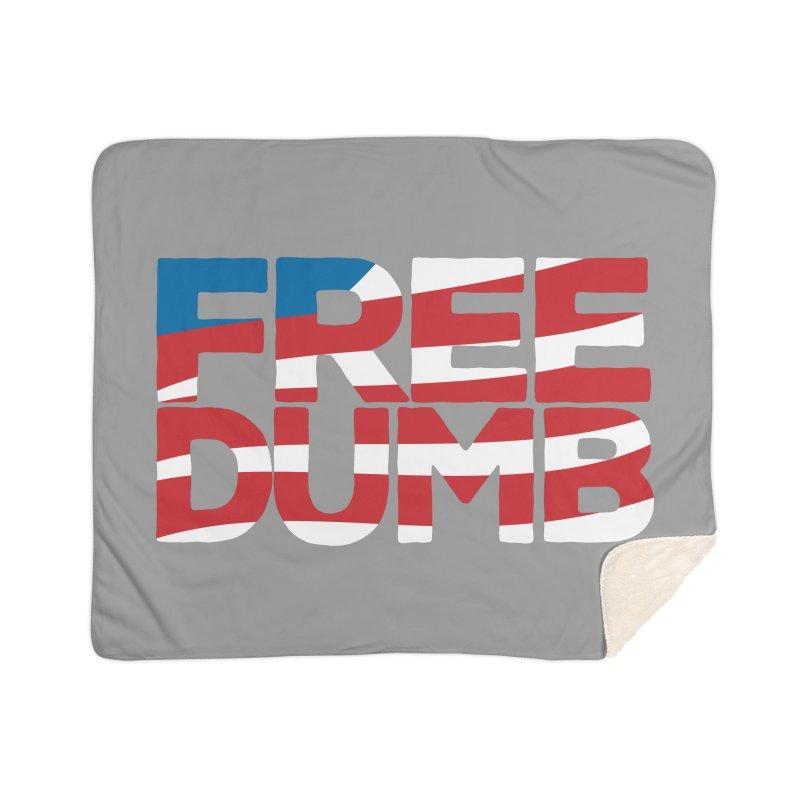 Free Dumb Home Sherpa Blanket Blanket by Puttyhead's Artist Shop
