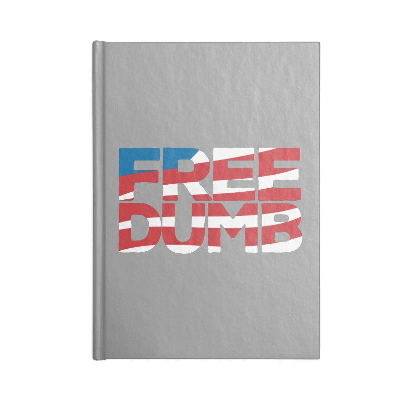 Free Dumb Accessories Blank Journal Notebook by Puttyhead's Artist Shop
