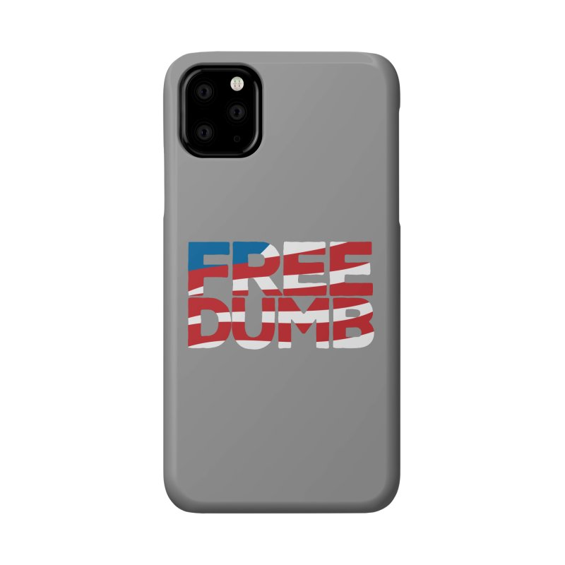 Free Dumb Accessories Phone Case by Puttyhead's Artist Shop