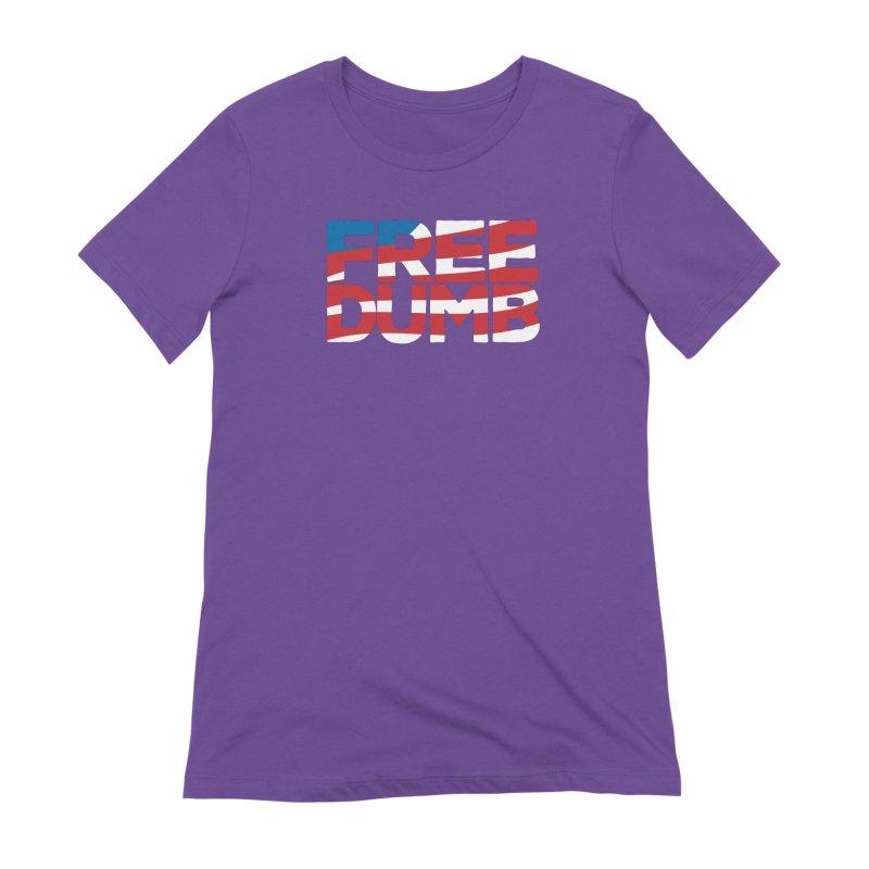 Free Dumb Women's Extra Soft T-Shirt by Puttyhead's Artist Shop