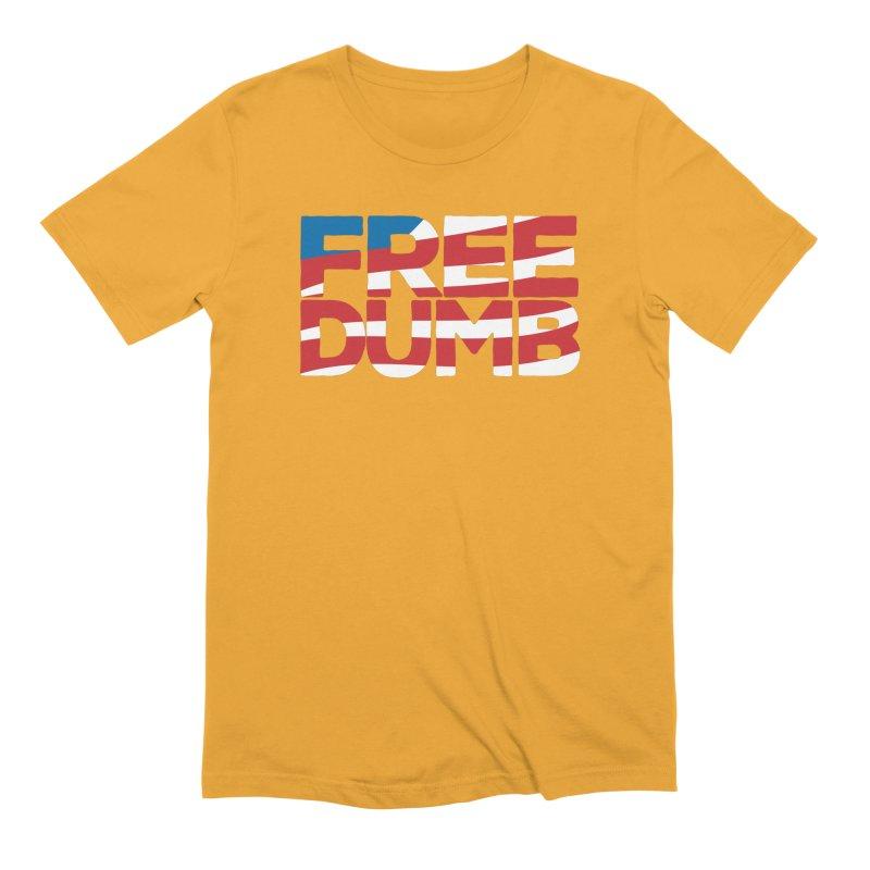 Free Dumb Men's Extra Soft T-Shirt by Puttyhead's Artist Shop