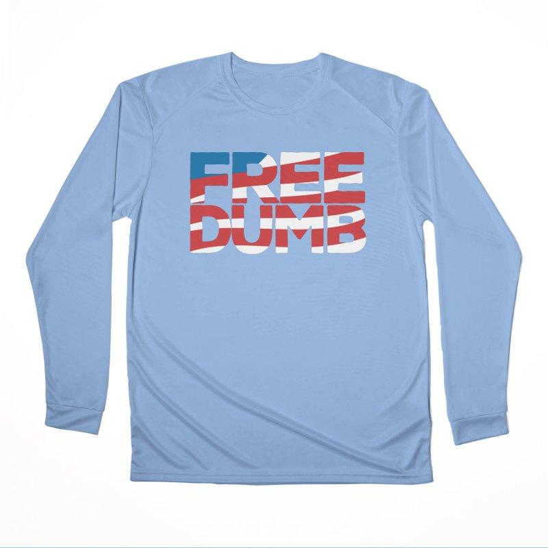Free Dumb Men's Longsleeve T-Shirt by Puttyhead's Artist Shop